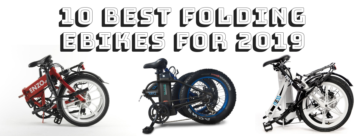 10 Best Folding Electric Bikes for 2019